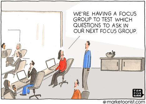 """Focus Group"" cartoon | Tom Fishburne: Marketoonist | Market Research dedicated to Innovation | Scoop.it"
