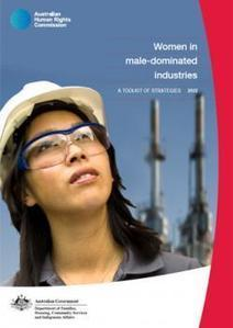 Women in male-dominated industries: A toolkit of strategies (2013) | Australian Human Rights Commission | Human Resources & People Management | Scoop.it