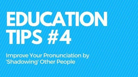 Improve Your Pronunciation By 'Shadowing' Others | FOTOTECA LEARNENGLISH | Scoop.it