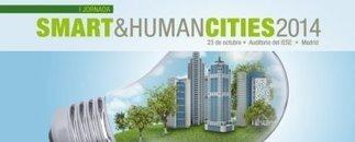 Ayuntamientos de Santander, Coruña, Madrid, Barcelona, Málaga y Vitoria expondrán sus iniciativas en la Jornada Smart & Human Cities | Innova | Scoop.it