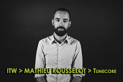 Interview >  Mathieu Rousselot - Tunecore France | MONDE DE LA MUSIQUE | Scoop.it