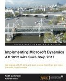 Implementing Microsoft Dynamics AX 2012 with Sure Step 2012 - Free eBook Share | AX 2012 | Scoop.it