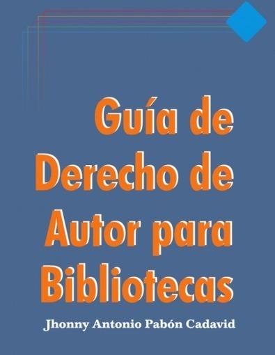 Guía de derecho de autor para bibliotecas | Universo Abierto | los derechos del autor en informatica | Scoop.it