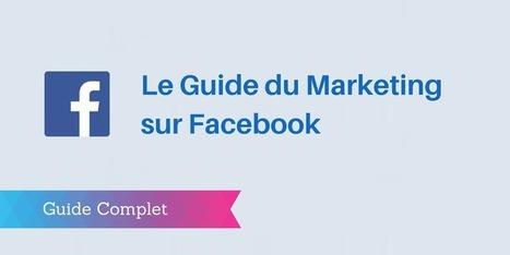 ▶ Marketing sur les Réseaux Sociaux : le Guide Complet | La communauté du Community Management | Scoop.it