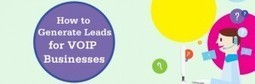 How to Generate Leads for VOIP Businesses | B2B Blog Tips, B2B Telemarketing, B2B Lead Generation Campaigns | Scoop.it