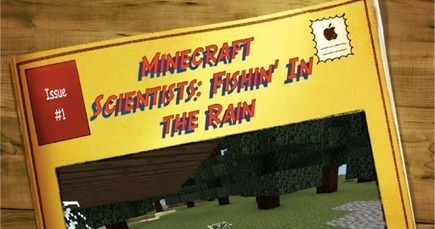 The Education Scientist: Minecraft Scientists Ep. #1: Fishin' In the Rain (STEM Education) | STEM Connections | Scoop.it