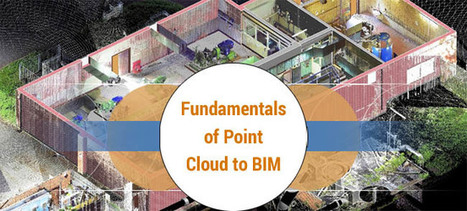 Fundamentals of Point Cloud to BIM   Architecture Engineering & Construction (AEC)   Scoop.it