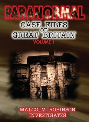 Paranormal Case Files of Great Britain Volume 1 | 11th Dimension Publishing | Scoop.it