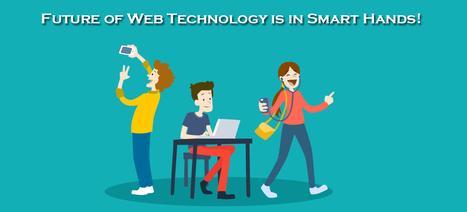 Future of Web Technology is in Smart Hands! | Companies Web Design | Scoop.it