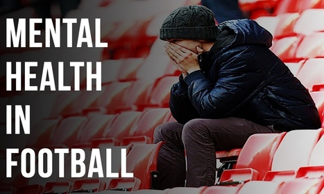 How football is trying to tackle the growing issue of players' mental health | Counselling and Mental Health | Scoop.it