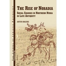 The Rise of Nobadia Social Changes in Northern Nubia in Late Antiquity; an innovative approach to the history of Nubia | Nubia; daily life and cultural heritage | Scoop.it
