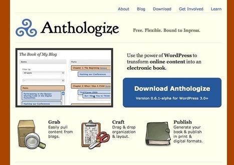 Anthologize - a WordPress based publishing platform | Creating | Scoop.it