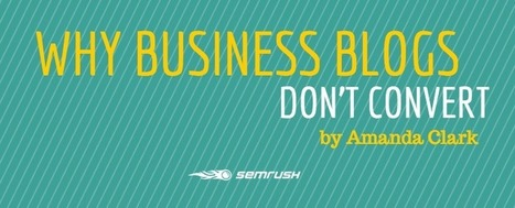 Why Business Blogs Don't Covert - SEMrush Blog | Business in a Social Media World | Scoop.it