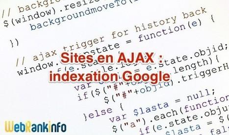 #SEO : nouvelles directives de Google pour l'indexation AJAX | Référencement naturel, liens sponsorisés + stratégie de Google | Scoop.it