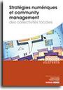 Livre Stratégies numériques et community management des collectivités locales | Animer une communauté Facebook | Scoop.it