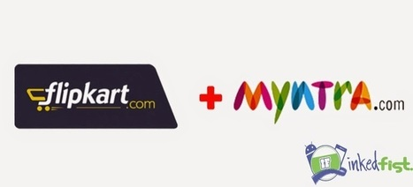 Flipkart takes over Myntra : India's Largest e-commerce deal ~ Inked Fist | Inkedfist | Scoop.it