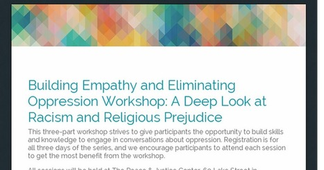 Building Empathy and Eliminating Oppression Workshop:  A Deep Look at Racism and Religious Prejudice | Empathy and Compassion | Scoop.it
