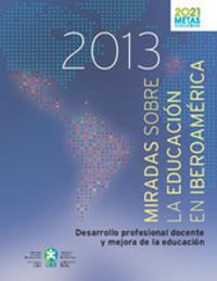 Miradas sobre la educación en Iberoamérica 2013. Desarrollo profesional docente y mejora de la educación