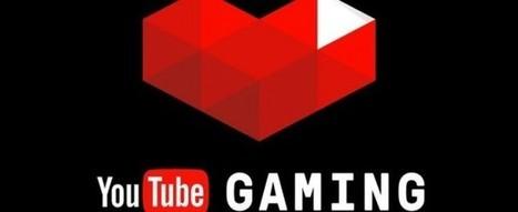 YouTube Gaming, la apuesta de Google para videojuegos, llegó a América Latina   Formación y videojuegos   Scoop.it