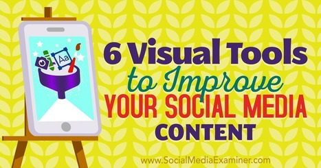 6 Visual Tools to Improve Your Social Media Content. @investorseurope #culture | Culture, Humour, the Brave, the Foolhardy and the Damned | Scoop.it