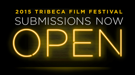 Submissions for TFF 2015 Are Now Open | Tribeca | Digital Cinema - Transmedia | Scoop.it