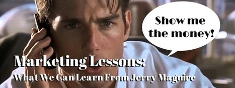 Jerry Maguire Teaches Marketing | Lessons Learned From a Classic Film | Brand Advertising | Scoop.it