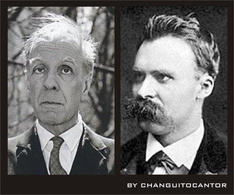 Oscar Estrada: Borges sobre Nietzsche | Philosophy | Scoop.it