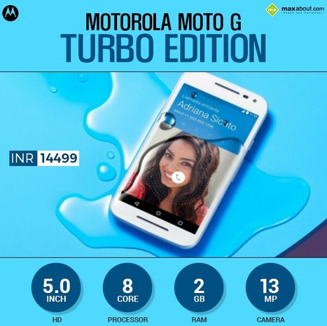 Motorola Moto G Turbo Edition Launched in India for INR 14499 | Maxabout Mobiles | Scoop.it