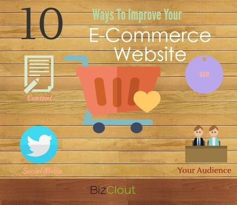 10 Best Ways to Improve your E-Commerce Website | Small Business | Scoop.it