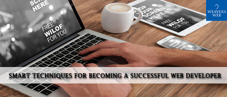 Smart Techniques for Becoming a Successful Web Developer - Website Design, Digital Marketing Agency India   Web Design, Development and Digital Marketing   Scoop.it