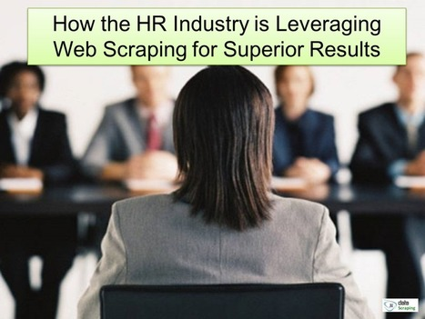 How the HR Industry is Leveraging Web Scraping for Superior Results   Web Data Scraping Services   Scoop.it