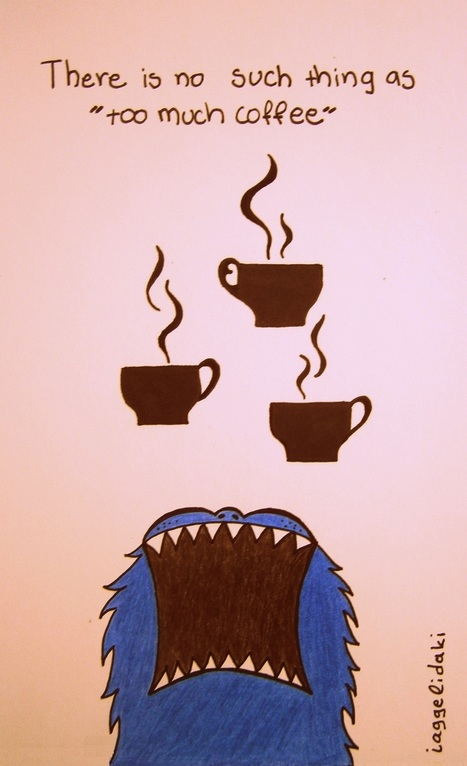"""""""too much coffee"""" 