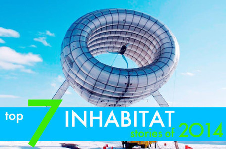 The top 7 Inhabitat stories of 2014! | Sustainability by Design | Scoop.it