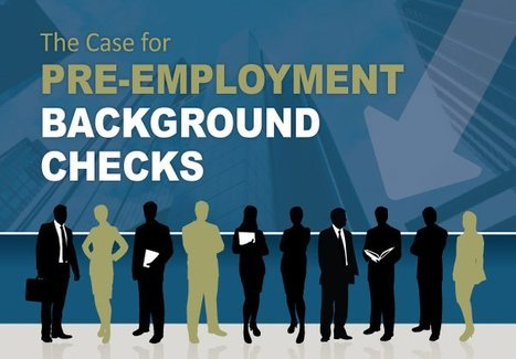 Pre-Employment Background Checks | Gamification, employer brand and IT recruitment | Scoop.it