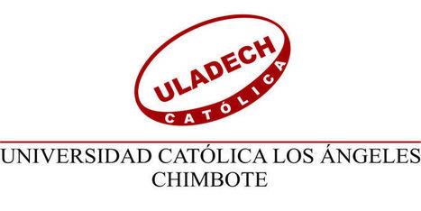¿Por qué estudiar en ULADECH Católica? | RedDOLAC | Scoop.it