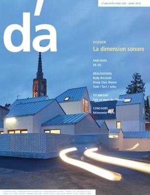Chercher l'ambiance. D'architectures N° 243 - Avril 2016 - | Le Cresson veille et recherche | Scoop.it