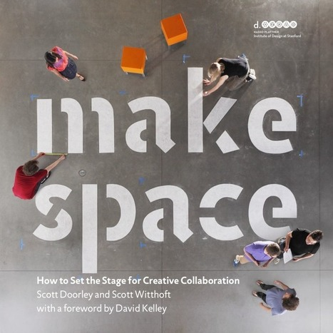 Make Space : The Book | Design thinking lab | Scoop.it