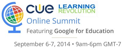 CUE Learning Revolution Online Summit inc Google for Edu 6-7 Sept 2014 | Educators CPD Online | Scoop.it