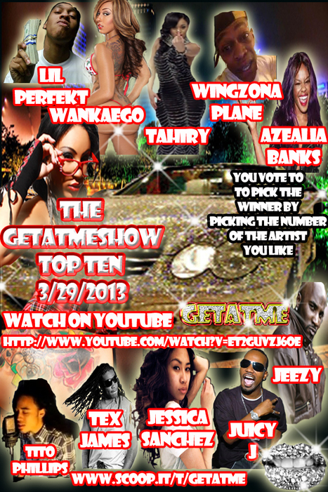 GetAtMeTopTenCountdown watch it now on YouTube   GetAtMe   Scoop.it