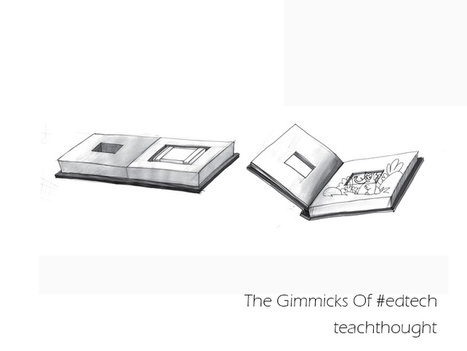 The Cheap Gimmicks Of EdTech   Teaching Technology   Scoop.it
