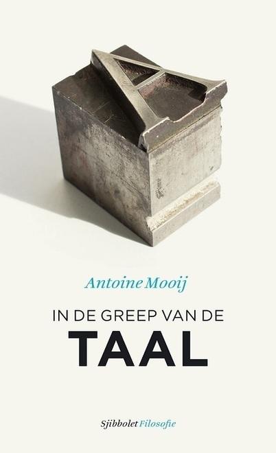 Uitnodiging 15 december: 5 jaar Sjibbolet - Antoine Mooij: In de greep van de taal | Boeken | Scoop.it