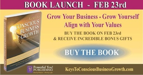 Keys to Conscious Business Growth | Mind, Body, Spirit Connection | Scoop.it