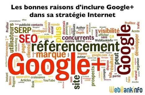 OUTIL : 17 raisons de placer Google+ au centre de votre stratégie Internet | Réseau Professionnel Tourisme - Office de tourisme Coeur de Bastides | Scoop.it