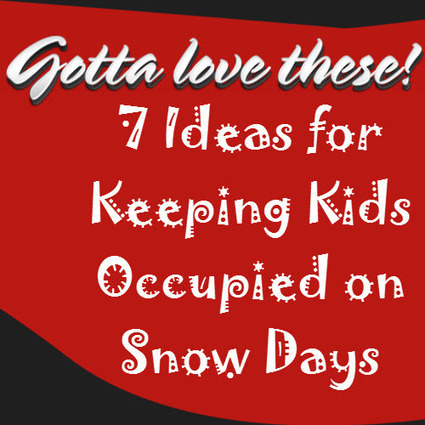 7 Ideas for Keeping Kids Occupied on Snow Days - Cool Toy Review | Helpful Mom Stuff | Scoop.it