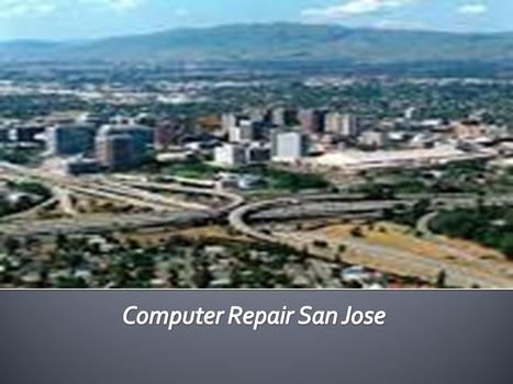 Computer Repair San Jose - Latest Computer Technology | Basic Computer Skills | Scoop.it