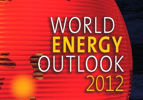 World Energy Outlook 2012—The Good, the Bad and the Really, Truly Ugly | EcoWatch | Scoop.it