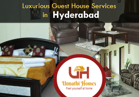 Feasible Guest House Services near to all Attractive Locations, Hyderabad | Guest House in Hyderabad | Scoop.it