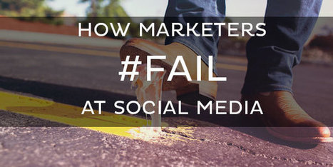 6 Ways B2B Marketers #Fail at Social Media Marketing | MarketingHits | Scoop.it