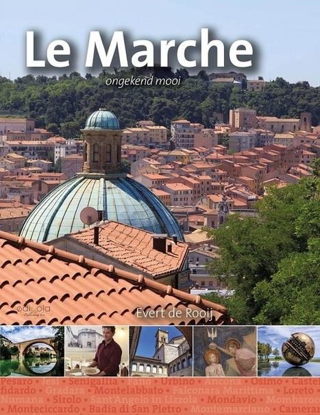 Un Libro di un Olandese presenta Le Marche nei Paesi Bassi | Le Marche - Ongekend mooi | Le Marche un'altra Italia | Scoop.it