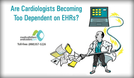 Are Cardiologists Becoming Too Dependent on EHRs? | Medical Billing and Coding Software | Scoop.it